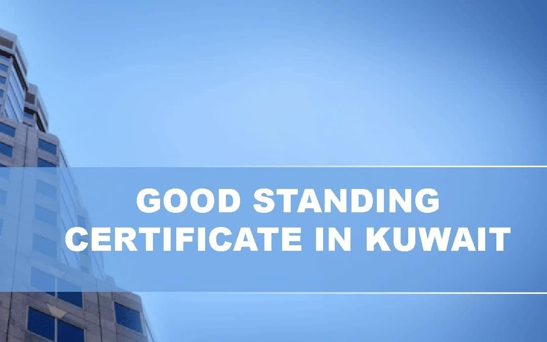 WHAT HAS CREATED AN URGENT NEED AND REQUIREMENT FOR GOOD STANDING CERTIFICATE IN KUWAIT?